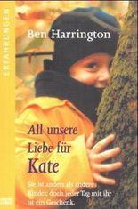 All unsere Liebe für Kate