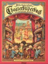 Allerneuestes Theaterbilderbuch