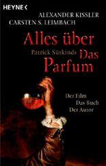 Alles über Patrick Süskinds Das Parfum
