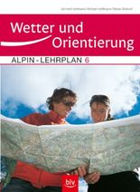 Alpin-Lehrplan Band 6: Wetter und Orientierung