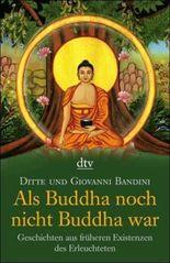 Als Buddha noch nicht Buddha war