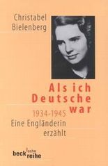 Als ich Deutsche war - 1934-1945