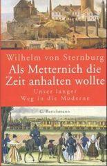 Als Metternich die Zeit anhalten wollte