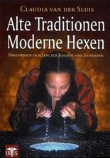 Alte Traditionen. Moderne Hexen