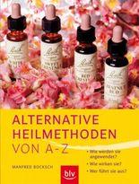 Alternative Heilmethoden von A-Z
