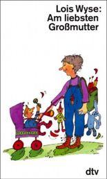 Am liebsten Großmutter