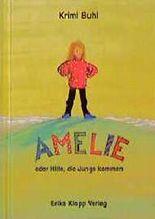 Amelie oder Hilfe, die Jungs kommen