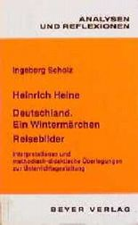 Analysen und Reflexionen, Bd.52, Heinrich Heine 'Deutschland, ein Wintermärchen' und 'Reisebilder'