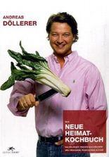 Andreas Döllerer - Das neue Heimat Kochbuch
