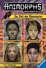 ANIMORPHS. Megamorphs 2. Zur Zeit der Dinosaurier