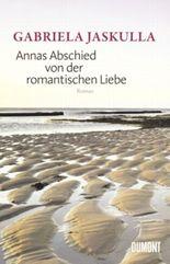 Annas Abschied von der romantischen Liebe