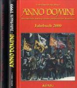 Anno Domini - Das Jahrbuch. Mittelalterliche Kulturgeschichte und historisches Brauchtum