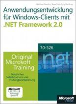 Anwendungsentwicklung für Windows-Clients mit Microsoft .NET Framework 2.0 - Original Microsoft Training für MCTS-Examen 70-526