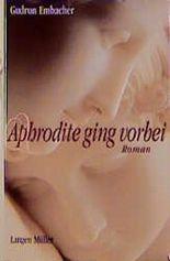 Aphrodite ging vorbei