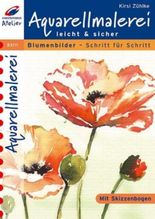 Aquarell-Malerei leicht & sicher, Blumenbilder