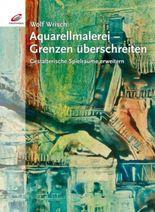 Aquarellmalerei - Grenzen überschreiten