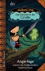 Araminta Spuk - Das Schwert in der Grotte