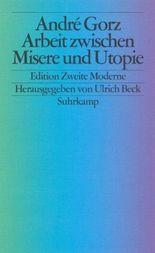 Arbeit zwischen Misere und Utopie