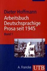Arbeitsbuch Deutschsprachige Prosa seit 1945 / Von der Trümmerliteratur zur Dokumentarliteratur