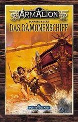 Armalion. Das Dämonenschiff. Ein Armalion- Roman aus der Welt 'Das Schwarze Auge'