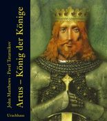 Artus ─ König der Könige