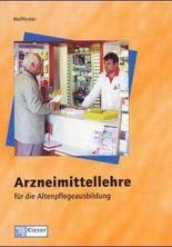 Arzneimittellehre für die Altenpflegeausbildung