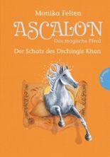 Ascalon - Das magische Pferd: Der Schatz des Dschingis Khan