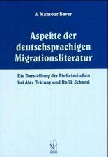 Aspekte der deutschsprachigen Migrationsliteratur