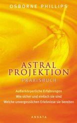 Astralprojektion - Praxisbuch