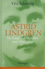 Astrid Lindgren - Im Land der Märchen und Abenteuer