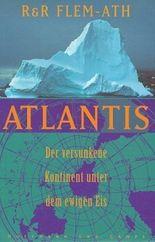 Atlantis, der versunkene Kontinent unter dem ewigen Eis