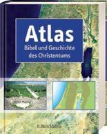 Atlas Bibel und Geschichte des Christentums
