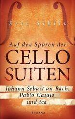 Auf den Spuren der Cello-Suiten