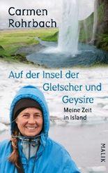Auf der Insel der Gletscher und Geysire