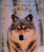 Auf der Spur der Wölfe