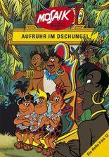Aufruhr im Dschungel (Mosaik-Geschichten der Hefte 9 bis 12)