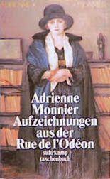Aufzeichnungen aus der Rue de l' Odeon. Schriften 1917 - 1953.