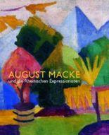 August Macke und die Rheinischen Expressionisten