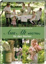 Aus Alt wird Neu für den Garten