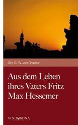 Aus dem Leben ihres Vaters Fritz Max Hessemer