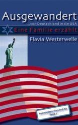 Ausgewandert . . . von Deutschland in die USA