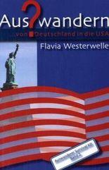 Auswandern? ... von Deutschland in die USA. Auswanderer Survival Kit, Band 2