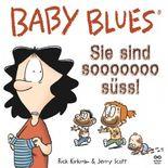 Baby Blues 11: Sie sind sooooooo süß?