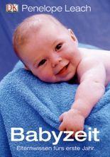 Babyzeit – Elternwissen fürs erste Jahr