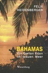 Bahamas - Ein Garten Eden im blauen Meer
