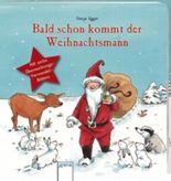 Bald schon kommt der Weihnachtsmann