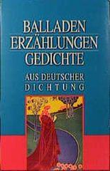 Balladen, Erzählungen, Gedichte aus deutscher Dichtung, 3 Bde.