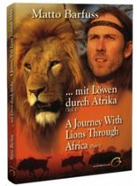 Barfuss mit Löwen durch Afrika - A Journey with Lions through Africa