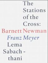 Barnett Newman: The Stations of the Cross: Lema Sabachthani