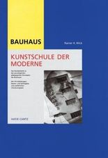 Bauhaus, Kunstschule der Moderne